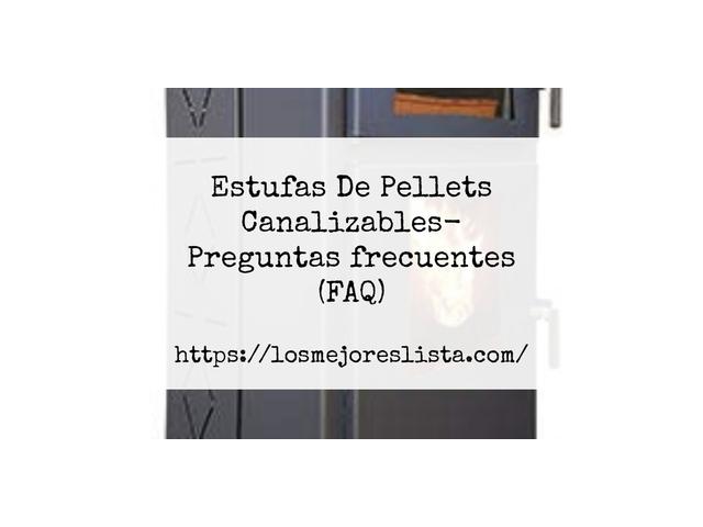 Los Mejores Estufas De Pellets Canalizables – Guía de compra, Opiniones y Comparativa del 2021 (España)