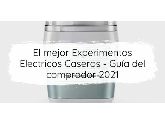 Los Mejores Experimentos Electricos Caseros – Guía de compra, Opiniones y Comparativa del 2021 (España)
