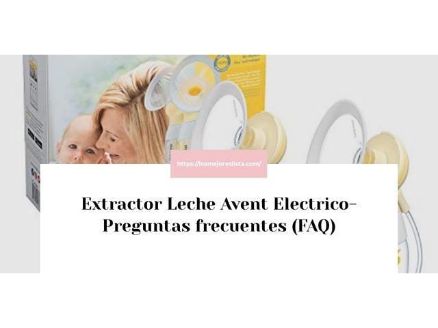 Los Mejores Extractor Leche Avent Electrico – Guía de compra, Opiniones y Comparativa del 2021 (España)