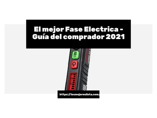Los Mejores Fase Electrica – Guía de compra, Opiniones y Comparativa del 2021 (España)
