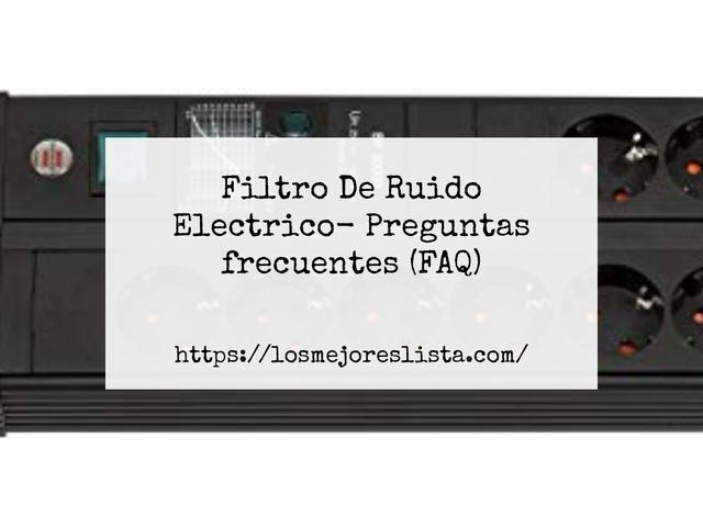 Los Mejores Filtro De Ruido Electrico – Guía de compra, Opiniones y Comparativa del 2021 (España)
