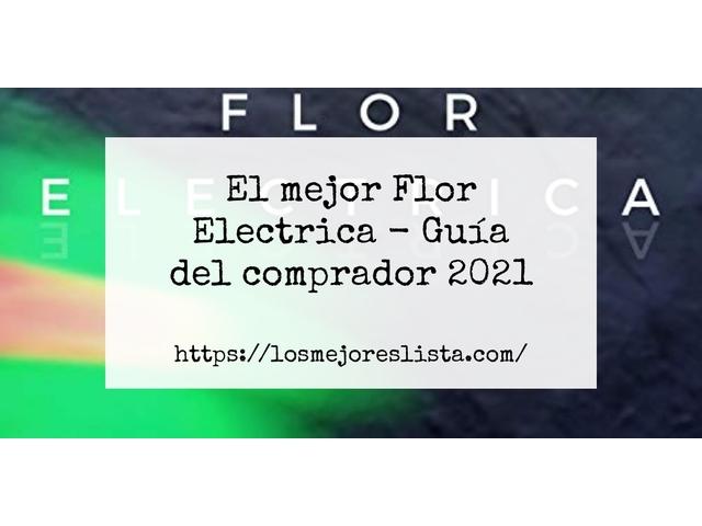 Los Mejores Flor Electrica – Guía de compra, Opiniones y Comparativa del 2021 (España)