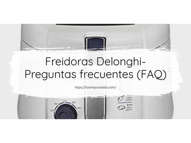 Los Mejores Freidoras Delonghi – Guía de compra, Opiniones y Comparativa del 2021 (España)