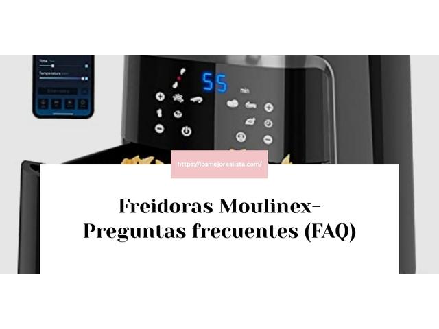 Los Mejores Freidoras Moulinex – Guía de compra, Opiniones y Comparativa del 2021 (España)
