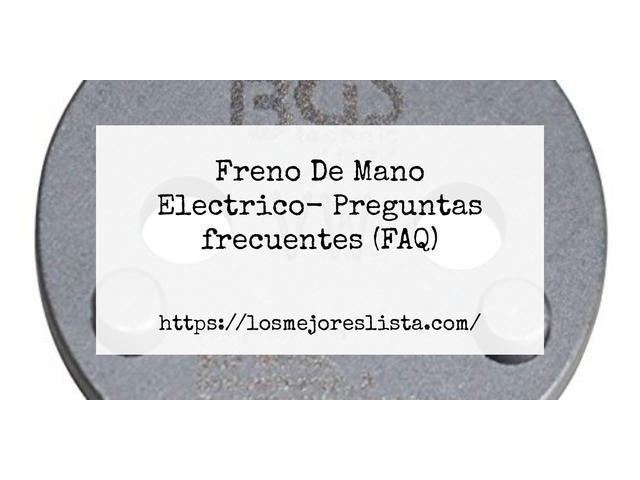 Los Mejores Freno De Mano Electrico – Guía de compra, Opiniones y Comparativa del 2021 (España)