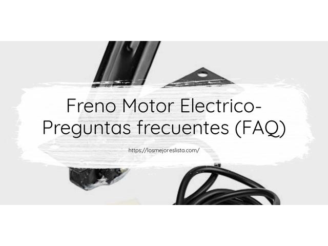 Los Mejores Freno Motor Electrico – Guía de compra, Opiniones y Comparativa del 2021 (España)