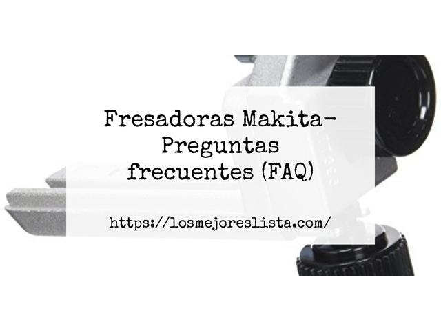 Los Mejores Fresadoras Makita – Guía de compra, Opiniones y Comparativa del 2021 (España)