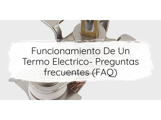 Los Mejores Funcionamiento De Un Termo Electrico – Guía de compra, Opiniones y Comparativa del 2021 (España)