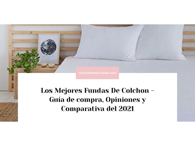Los Mejores Fundas De Colchon – Guía de compra, Opiniones y Comparativa del 2021 (España)