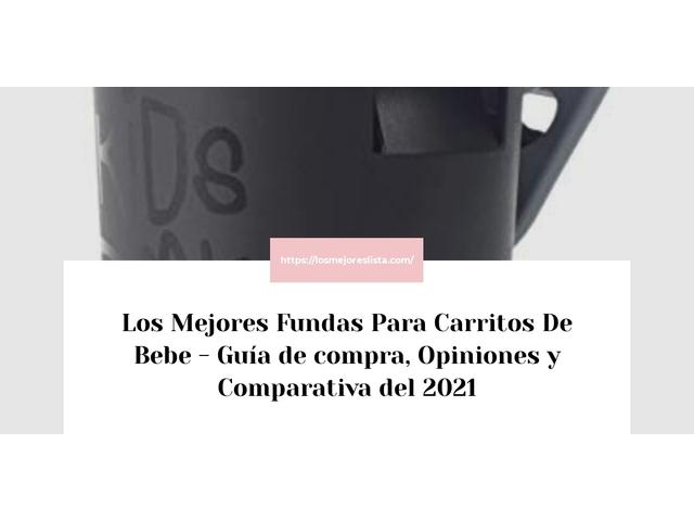 Los Mejores Fundas Para Carritos De Bebe – Guía de compra, Opiniones y Comparativa del 2021 (España)