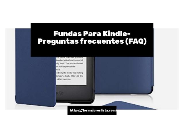 Los Mejores Fundas Para Kindle – Guía de compra, Opiniones y Comparativa del 2021 (España)