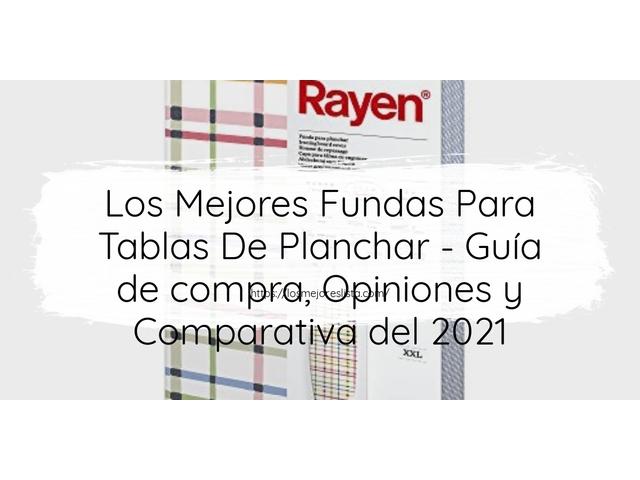 Los Mejores Fundas Para Tablas De Planchar – Guía de compra, Opiniones y Comparativa del 2021 (España)
