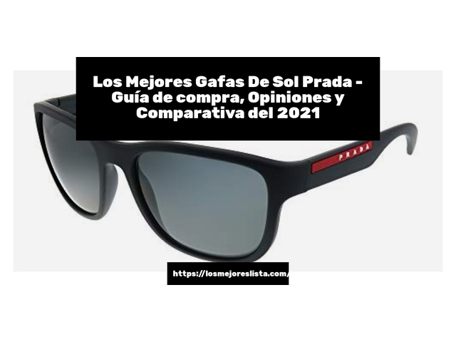 Los Mejores Gafas De Sol Prada – Guía de compra, Opiniones y Comparativa del 2021 (España)