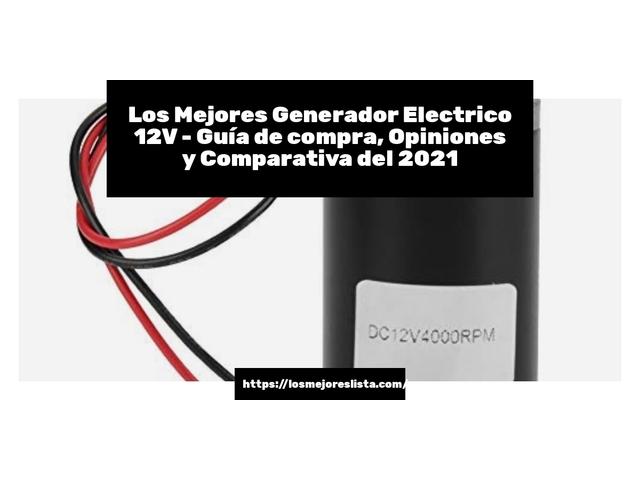 Los Mejores Generador Electrico 12V – Guía de compra, Opiniones y Comparativa del 2021 (España)
