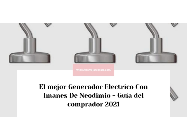 Los Mejores Generador Electrico Con Imanes De Neodimio – Guía de compra, Opiniones y Comparativa del 2021 (España)
