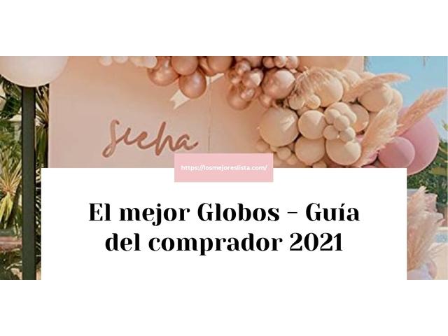 Los Mejores Globos – Guía de compra, Opiniones y Comparativa del 2021 (España)