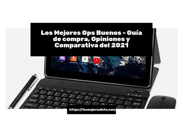 Los Mejores Gps Buenos – Guía de compra, Opiniones y Comparativa del 2021 (España)