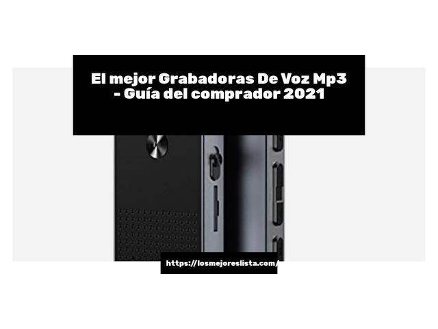 Los Mejores Grabadoras De Voz Mp3 – Guía de compra, Opiniones y Comparativa del 2021 (España)