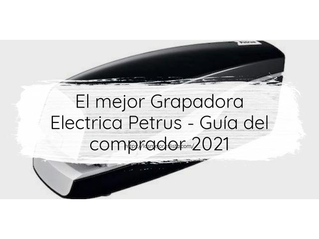 Los Mejores Grapadora Electrica Petrus – Guía de compra, Opiniones y Comparativa del 2021 (España)