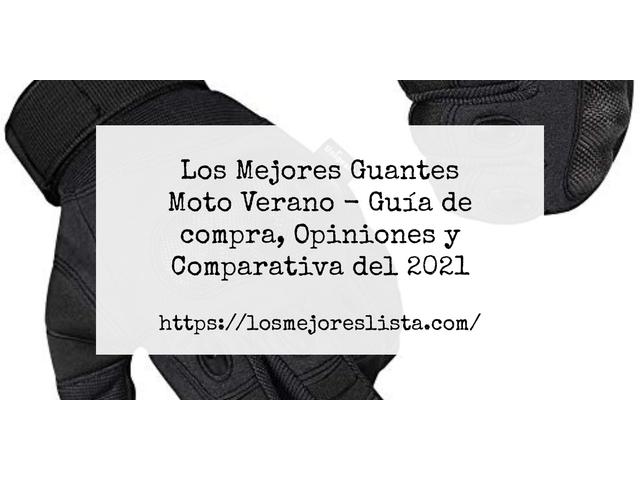 Los Mejores Guantes Moto Verano – Guía de compra, Opiniones y Comparativa del 2021 (España)