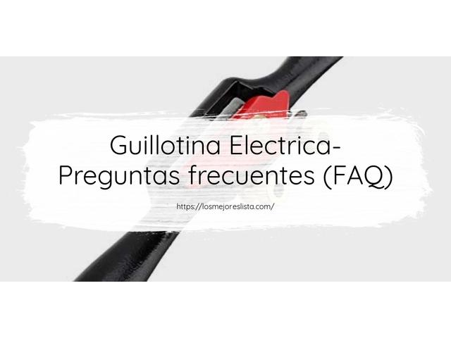 Los Mejores Guillotina Electrica – Guía de compra, Opiniones y Comparativa del 2021 (España)