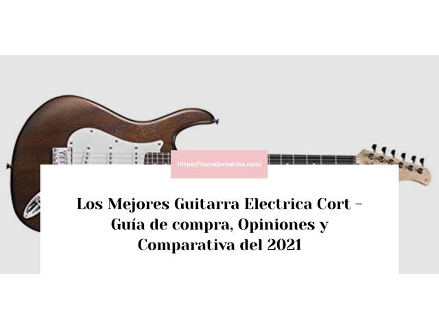 Los Mejores Guitarra Electrica Cort – Guía de compra, Opiniones y Comparativa del 2021 (España)