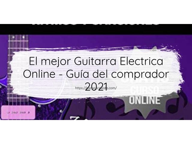 Los Mejores Guitarra Electrica Online – Guía de compra, Opiniones y Comparativa del 2021 (España)
