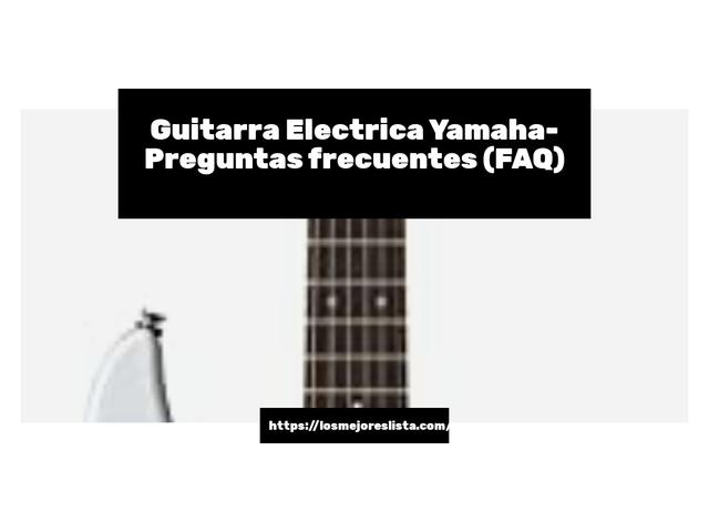 Los Mejores Guitarra Electrica Yamaha – Guía de compra, Opiniones y Comparativa del 2021 (España)