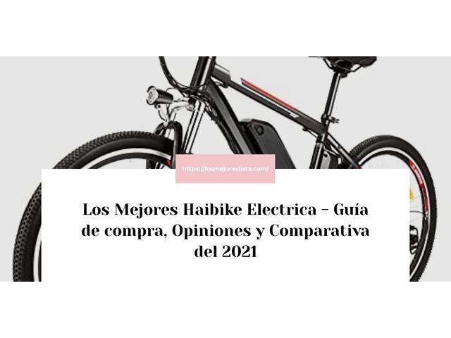 Los Mejores Haibike Electrica – Guía de compra, Opiniones y Comparativa del 2021 (España)