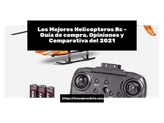 Los Mejores Helicopteros Rc – Guía de compra, Opiniones y Comparativa del 2021 (España)