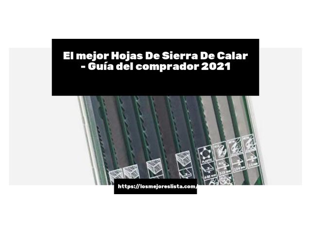 Los Mejores Hojas De Sierra De Calar – Guía de compra, Opiniones y Comparativa del 2021 (España)