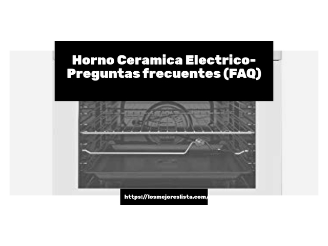 Los Mejores Horno Ceramica Electrico – Guía de compra, Opiniones y Comparativa del 2021 (España)