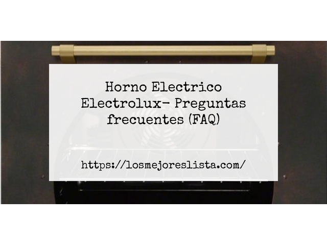 Los Mejores Horno Electrico Electrolux – Guía de compra, Opiniones y Comparativa del 2021 (España)