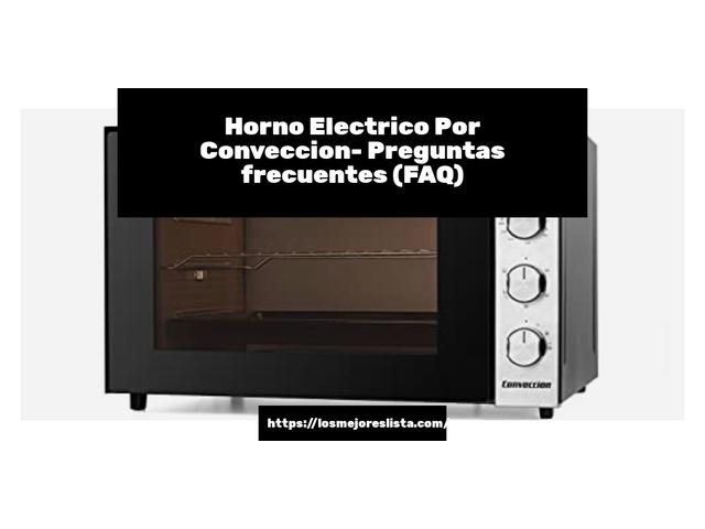 Los Mejores Horno Electrico Por Conveccion – Guía de compra, Opiniones y Comparativa del 2021 (España)