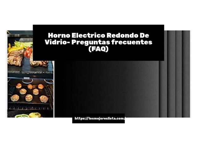 Los Mejores Horno Electrico Redondo De Vidrio – Guía de compra, Opiniones y Comparativa del 2021 (España)