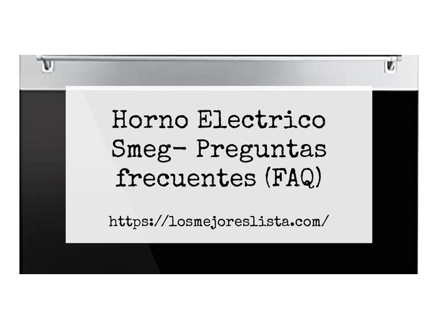 Los Mejores Horno Electrico Smeg – Guía de compra, Opiniones y Comparativa del 2021 (España)