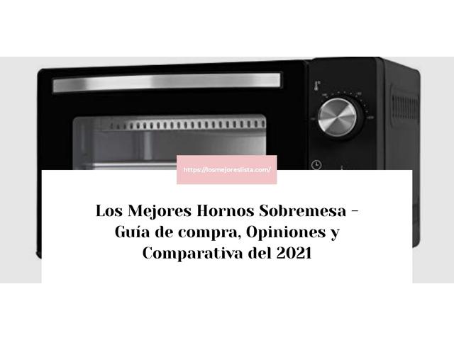 Los Mejores Hornos Sobremesa – Guía de compra, Opiniones y Comparativa del 2021 (España)