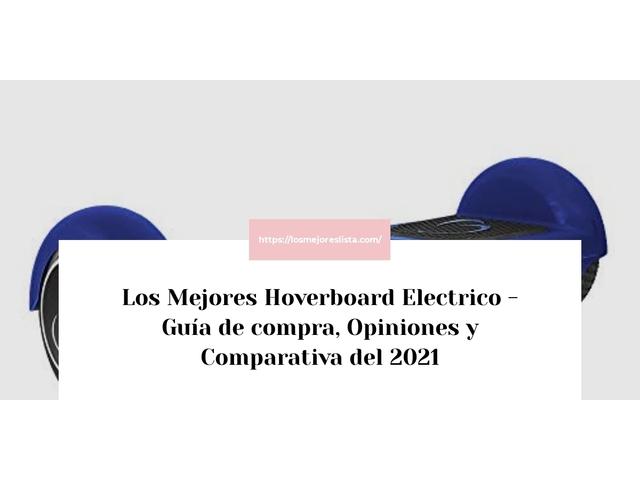 Los Mejores Hoverboard Electrico – Guía de compra, Opiniones y Comparativa del 2021 (España)