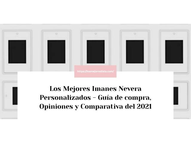 Los Mejores Imanes Nevera Personalizados – Guía de compra, Opiniones y Comparativa del 2021 (España)