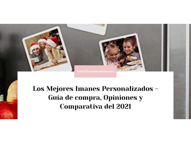 Los Mejores Imanes Personalizados – Guía de compra, Opiniones y Comparativa del 2021 (España)