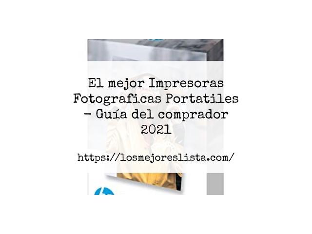 Los Mejores Impresoras Fotograficas Portatiles – Guía de compra, Opiniones y Comparativa del 2021 (España)