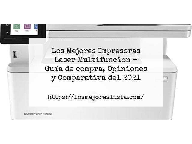 Los Mejores Impresoras Laser Multifuncion – Guía de compra, Opiniones y Comparativa del 2021 (España)