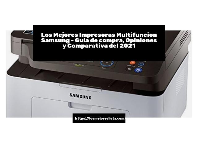 Los Mejores Impresoras Multifuncion Samsung – Guía de compra, Opiniones y Comparativa del 2021 (España)