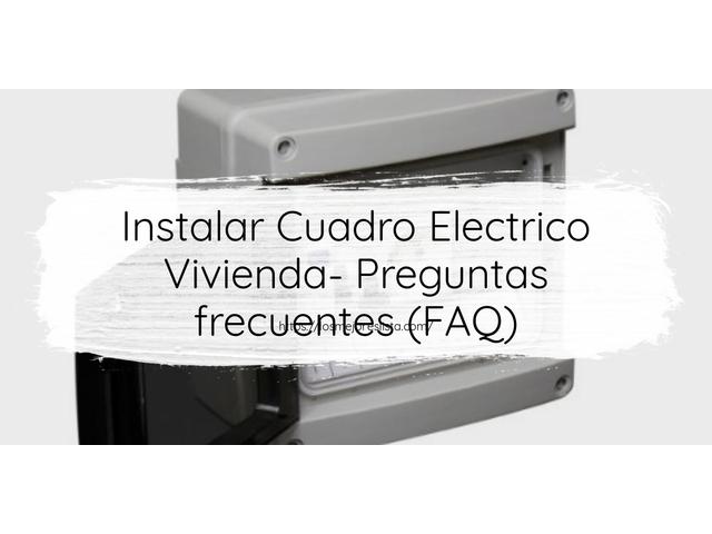Los Mejores Instalar Cuadro Electrico Vivienda – Guía de compra, Opiniones y Comparativa del 2021 (España)