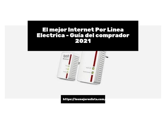 Los Mejores Internet Por Linea Electrica – Guía de compra, Opiniones y Comparativa del 2021 (España)