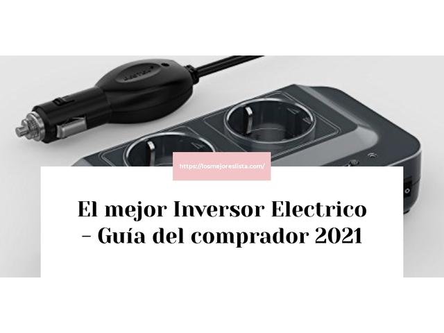Los Mejores Inversor Electrico – Guía de compra, Opiniones y Comparativa del 2021 (España)