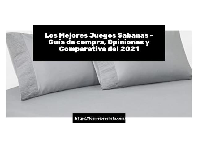 Los Mejores Juegos Sabanas – Guía de compra, Opiniones y Comparativa del 2021 (España)