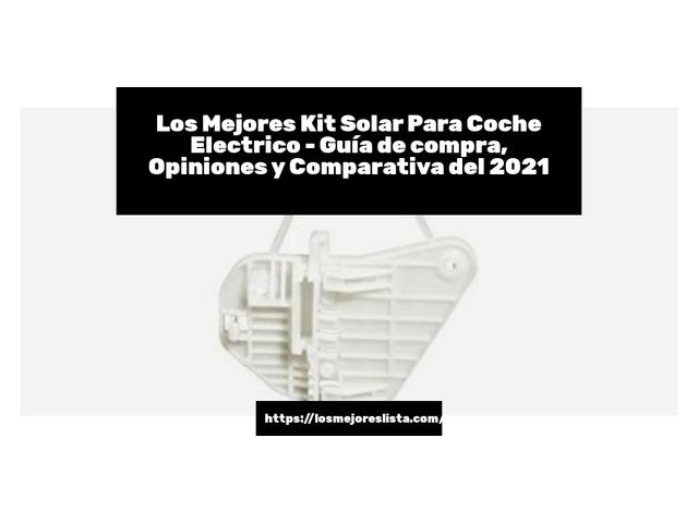 Los Mejores Kit Solar Para Coche Electrico – Guía de compra, Opiniones y Comparativa del 2021 (España)