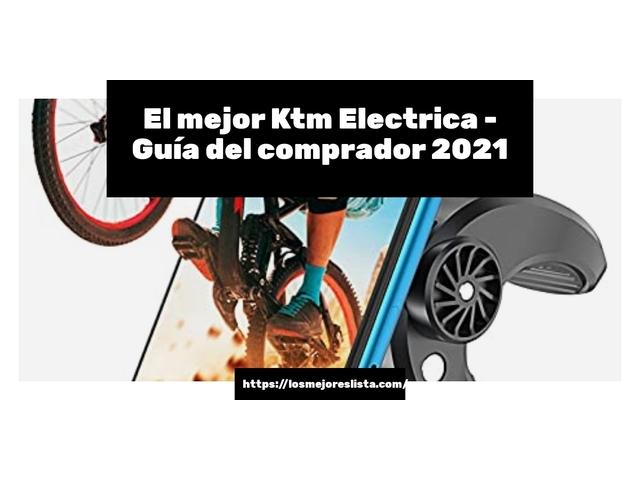 Los Mejores Ktm Electrica – Guía de compra, Opiniones y Comparativa del 2021 (España)