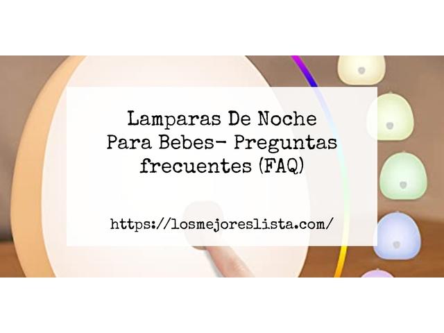 Los Mejores Lamparas De Noche Para Bebes – Guía de compra, Opiniones y Comparativa del 2021 (España)